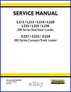 New Holland L213, L215, L218, L220, L223, L225, L230, C227, C232. C238 Skid Steer Service